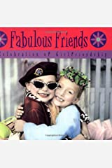 Fabulous Friends: A Celebration of Girlfriendship Hardcover