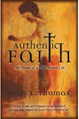 Authentic Faith: The Power of a Fire-Tested Life Kindle Edition
