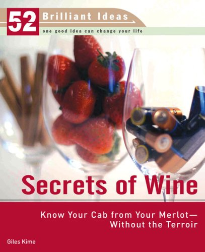 Merlot Cab - Secrets of Wine (52 Brilliant Ideas): Know Your Cab from Your Merlot--Without the Terroir