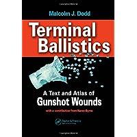 Terminal Ballistics: A Text and Atlas of Gunshot Wounds