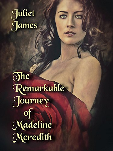 The Remarkable Journey of Madeline Meredith; Heroines on the Run; (Book 1)