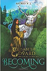 Becoming: Part 2 of the Siblings' Tale (Elisabeth and Edvard's World) Paperback