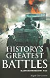 History's Greatest Battles, Nigel Cawthorne, 1848588313