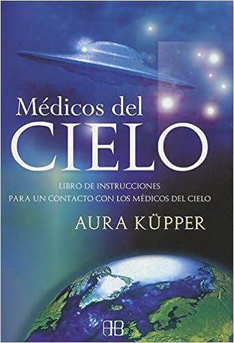 Médicos Del Cielo por Aura Küpper epub