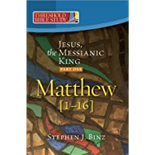 Threshold Bible Study: Jesus, the Messianic King--Part One: Matthew 1-16