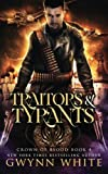 Traitors & Tyrants: Book Four in the Crown of Blood Series (Volume 4)
