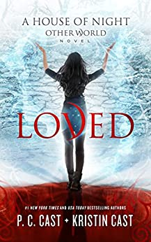 Loved (The House of Night Other World Series Book 1) by [Cast, P. C., Cast, Kristin]