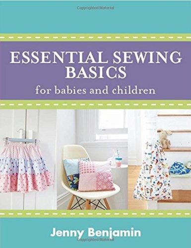 Read Online Essential Sewing Basics For Baby & Children pdf epub