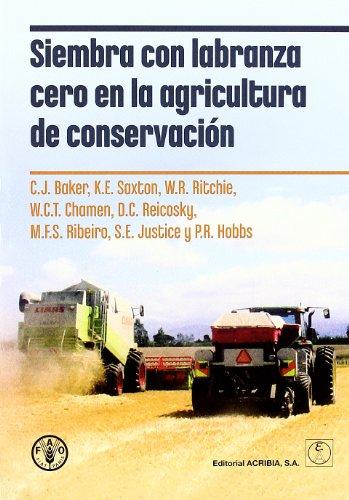 Descargar Libro Siembra Con Labranza Cero En La Agricultura De Conservación John . . . [et Al. ] Baker