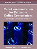 Meta-Communication for Reflective Online Conversations : Models for Distance Education, Ugur Demiray, 1613500718