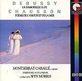Debussy: La Damoiselle Elue / Chausson: Poeme de L'amour et de la Mer