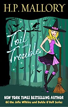 Toil And Trouble (Jolie Wilkins Book 2) by [Mallory, H.P.]