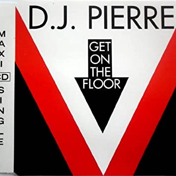 Dj Pierre Get On The Floor Dance Pool Dan 656951 2 Amazon