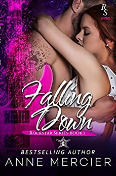 Falling Down (Rockstar, Book 1) by [Mercier, Anne]