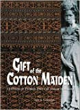 img - for Gift of the Cotton Maiden: Testiles of Flores and the Solor Islands book / textbook / text book