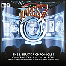 Blake's 7 - The Liberator Chronicles, Volume 9 Performance by Cavan Scott, Mark Wright Narrated by Paul Darrow, Michael Keating, Jan Chappell, Steven Pacey, Tom Chadbon, David Warner