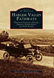 img - for Harlem Valley Pathways: Through Pawling, Dover, Amenia, North East, and Pine Plains (Images of America) book / textbook / text book