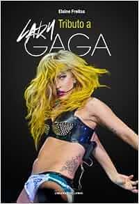 Tributo A Lady Gaga (Em Portuguese do Brasil): Elaine Freitas