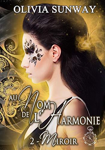 Au Nom de l'Harmonie, tome 2 : Miroir: Romance paranormale (French Edition)