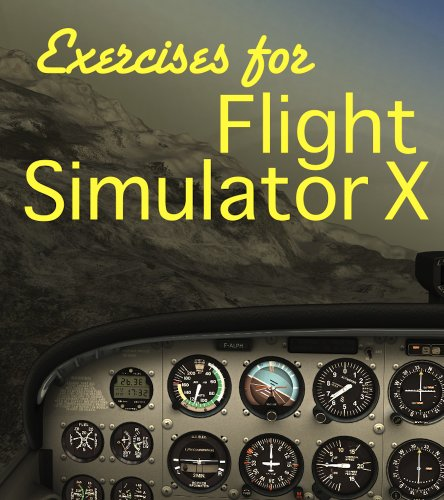 Picture of an Exercises For Flight Simulator X