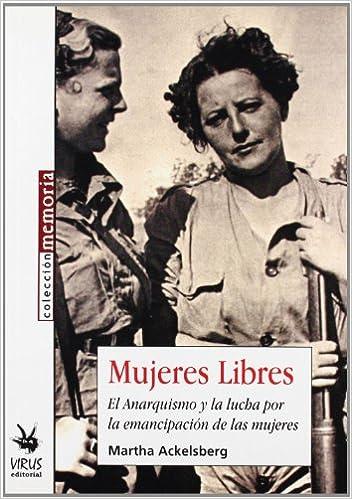MUJERES LIBRES (Memoria (virus)): Amazon.es: ACKELSBERG,MARTHA A ...