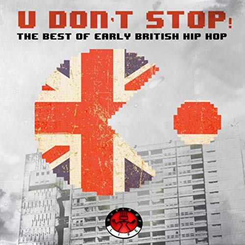 U Don't Stop! - The Best of Early British Hip Hop