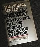 The Primal Screen, Bob Shanks, 0449902293