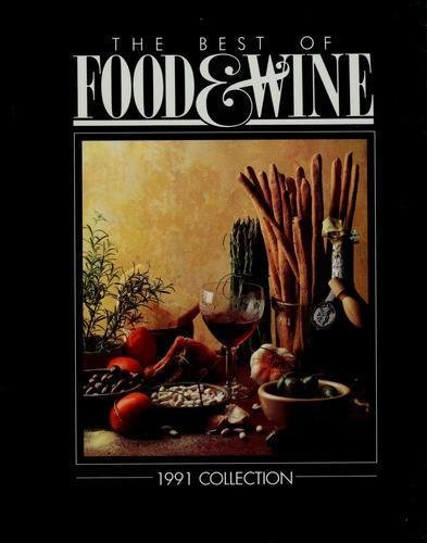 The Best of Food and Wine: 1991 Collection
