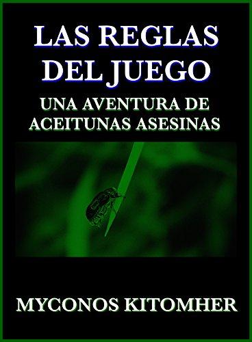 Las reglas del juego: Una aventura de aceitunas asesinas (Spanish Edition) by [