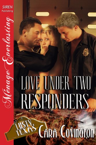 - Love Under Two Responders [The Lusty, Texas Collection] (Siren Publishing Menage Everlasting) (The Lusty, Texas Series Book 18)