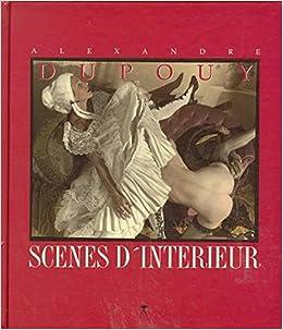 scenes d 39 interieur alexandre dupouy 9783887690915 books. Black Bedroom Furniture Sets. Home Design Ideas