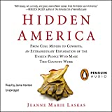 Hidden America: From Coal Miners to Cowboys, an Extraordinary Exploration of the Unseen People Who Make This Country Work