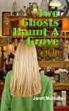 Two Ghosts Haunt a Grove, Janet McNulty, 1489566554
