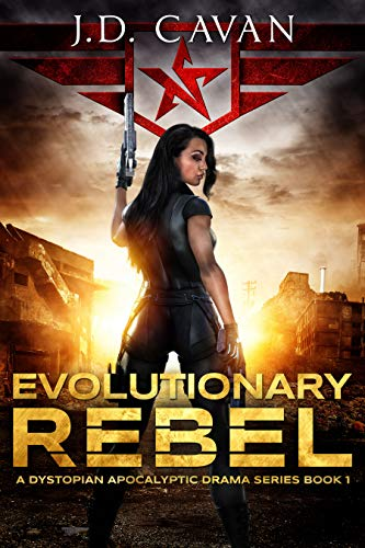 Evolutionary Rebel : A Dystopian Apocalyptic Drama Series by [Cavan , JD ]