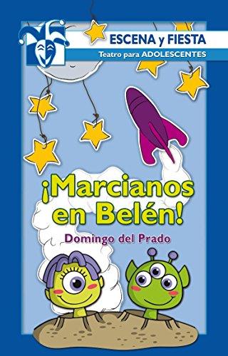 Descargar Libro ¡marcianos En Belén! Domingo Del Prado Almanza