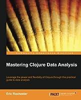 Mastering Clojure Data Analysis Front Cover