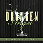 Drunken Angel | Alan Kaufman