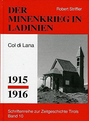 Minenkrieg in Ladinien: Col di lana 1915-1916 (Schriftenreihe zur Zeitgeschichte Tirols)