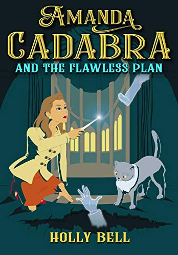 Amanda Cadabra and The Flawless Plan: A humorous British cozy mystery (The Amanda Cadabra Cozy Paranormal Mysteries Book 3) by [Bell, Holly]