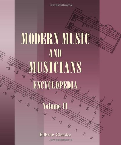 Modern Music and Musicians: Part 2: Encyclopedia. Volume 2: Religious music of the world. Vocal music and musicians. The opera: history and guide. ebook