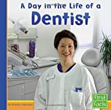 img - for A Day in the Life of a Dentist (Community Helpers at Work) book / textbook / text book
