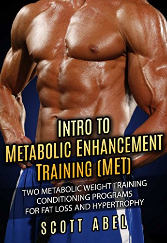 Intro to Metabolic Enhancement Training (MET): Two Metabolic Weight Training Conditioning Programs for Fat Loss and Muscle Gain (Conditioning Training compare prices)