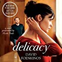 Delicacy: A Novel Audiobook by David Foenkinos Narrated by Nicole Poole