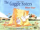 The Gaggle Sisters River Tour, Chris Jackson, 189422258X