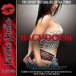 Backdoor Fun: Five Explicit First Anal Sex Erotica Stories   Ellie North,Lora Lane,Kaylee Jones,Sofia Miller,Riley Davis