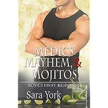 Medics, Mayhem, and Mojitos (Love's First Response Book 3)