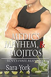 Medics, Mayhem, and Mojitos (Love's First Response Book 3)
