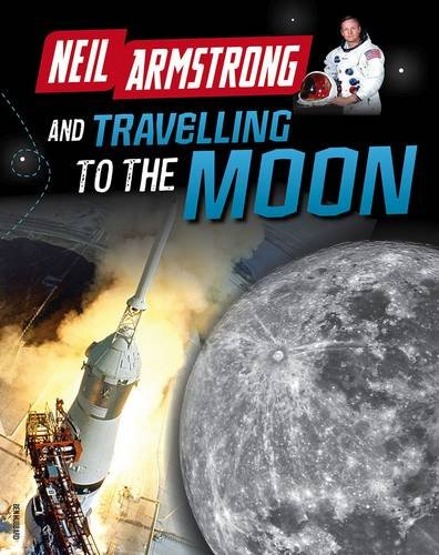 Read Online Neil Armstrong and Getting to the Moon (Infosearch: Adventures in Space) ebook