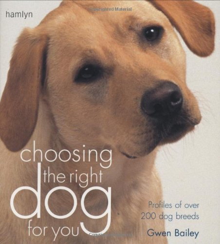 Download Choosing the Right Dog for You : Profiles of over 200 Dog Breeds PDF