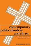 Contemporary Political Orders and Christ, Robert E. Hood, 0915138565